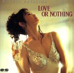 LOVE OR NOTHING(通常)(CDA)