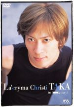 La'cryma Christ TAKA in 『NOEL...