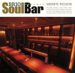 BRIO PRESENTS Soul Bar MIDNITE PASSION(通常)(CDA)