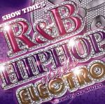 SHOW TIME 5~R&B/HIPHOP meets ELECTRO~(通常)(CDA)