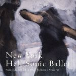 New York Hell Sonic Ballet(通常)(CDA)