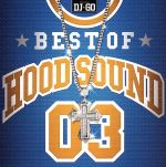 BEST OF HOOD SOUND 03 MIXED BY DJ☆GO(通常)(CDA)