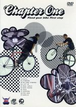 Chapter One-Fixedgear Bike Firststep-(通常)(DVD)