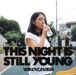 THIS NIGHT IS STILL YOUNG(通常)(CDA)