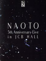 NAOTO 5th Anniversary Live in JCB Hall(通常)(DVD)