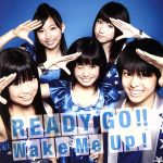 READY GO!!/Wake Me Up!(DVD付)(通常)(CDS)
