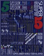 SUPER JUNIOR WORLD TOUR SUPER SHOW5 in JAPAN(初回限定版)(Blu-ray Disc)((三方背スリーブ、52Pフォトブック付))(BLU-RAY DISC)(DVD)