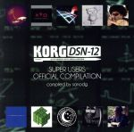 KORG DSN-12 SUPER USERS OFFICIAL COMPILATION(通常)(CDA)