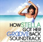 【輸入盤】How Stella Got Her Groove Back Soundtrack: Music From The Motion Picture(通常)(輸入盤CD)