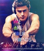 WE ARE YOUR FRIENDS ウィ・アー・ユア・フレンズ(Blu-ray Disc)(BLU-RAY DISC)(DVD)