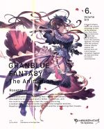 GRANBLUE FANTASY The Animation 6(完全生産限定版)(CD1枚付)(通常)(DVD)