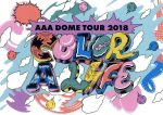 AAA DOME TOUR 2018 COLOR A LIFE(通常)(DVD)