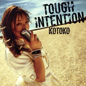TOUGH INTENTION / KOTOKO