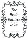 The Brain Battler's Bible